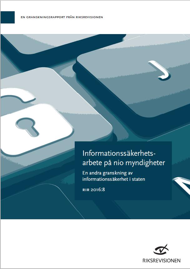 Informationssäkerhetsarbete på nio myndigheter - En andra granskning av informationssäkerhet i staten