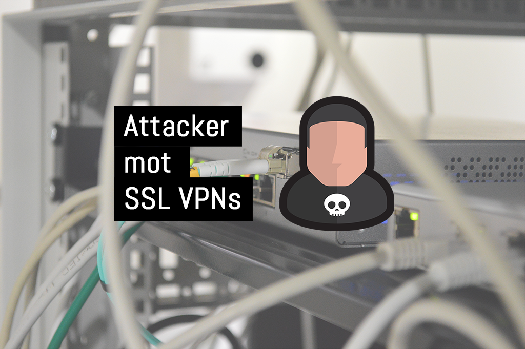 Attacker mot SSL VPNs